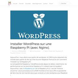 Installer Wordpress sur une Raspberry Pi (avec Nginx).