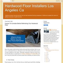 Hardwood Floor Installers Los Angeles Ca: Factors To Consider Before Refinishing Your Hardwood Floor