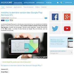 Installez la dernière version des Google Play Services 6.5