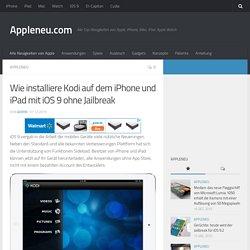 Wie installiere Kodi auf dem iPhone und iPad mit iOS 9 ohne Jailbreak