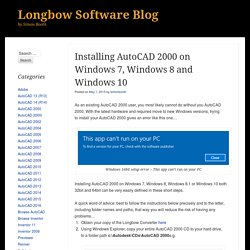 Installing AutoCAD 2000 on Windows 7, Windows 8 and Windows 10