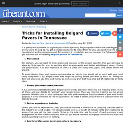 Tricks for Installing Belgard Pavers in Tennessee