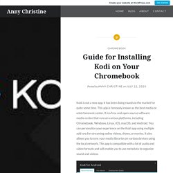 Guide for Installing Kodi on Your Chromebook – Anny Christine