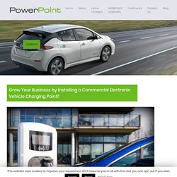 Grow Your Business by Installing a Commercial Electronic Vehicle Charging Point? - Powerpoint LTD