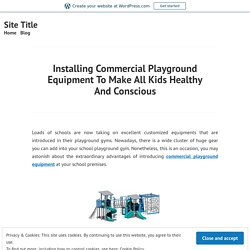 Choose Best Commercial Playground Equipment