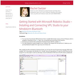Microsoft Robotics Studio – Installing and Connecting VPL Studio to your Mindstorm Bluetooth