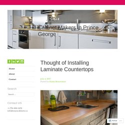 Thought of Installing Laminate Countertops – Cabinet Makers in Prince George