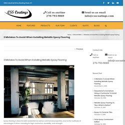 3 Mistakes To Avoid When Installing Metallic Epoxy Flooring - csscoatings