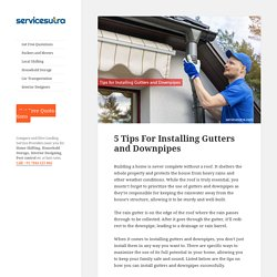 5 Tips For Installing Gutters and Downpipes The Right Way
