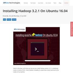 Installing Hadoop 3.2.1 On Ubuntu 16.04