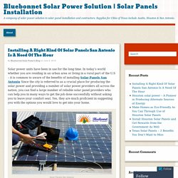 Installing A Right Kind Of Solar Panels San Antonio Is A Need Of The Hour