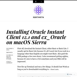 Installing Oracle Instant Client 12.1 and cx_Oracle on macOS Sierra