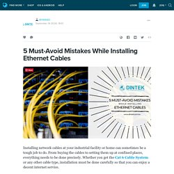 5 Must-Avoid Mistakes While Installing Ethernet Cables