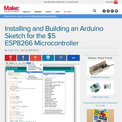 Installing and Building an Arduino Sketch for the $5 ESP8266 Microcontroller
