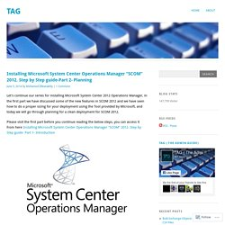 "Installing Microsoft System Center Operations Manager ""SCOM"" 2012. Step by Step guide-Part 2- Planning"