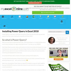 Installing Power Query in Excel 2010 – Excel Blog – MyExcelOnline Blog