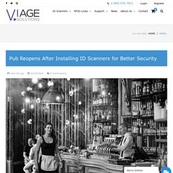 Pub Reopens After Installing ID Scanners for Better Security