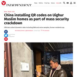 China installing QR codes on Uighur Muslim homes as part of mass security crackdown