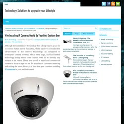 Why Installing IP Cameras Would Be Your Best Decision Ever ~ Technology Solutions to upgrade your Lifestyle