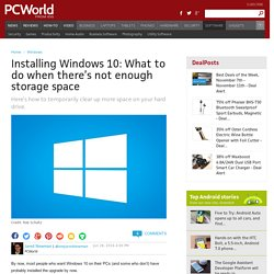 Installing Windows 10: What to do when there's not enough storage space
