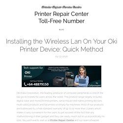 Easy ways to Installing the Wireless LAN on your Oki Printer Devices