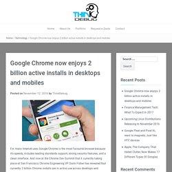 Google Chrome now enjoys 2 billion active installs in desktops and mobiles