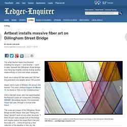 Artbeat installs massive fiber art on Dillingham Street Bridge