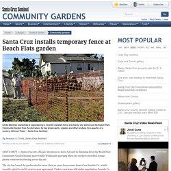 Santa Cruz installs temporary fence at Beach Flats garden