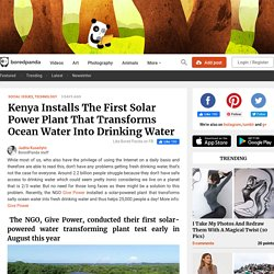 Kenya Installs The First Solar Power Plant That Transforms Ocean Water Into Drinking Water