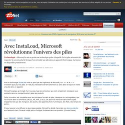 Avec InstaLoad, Microsoft révolutionne l'univers des piles