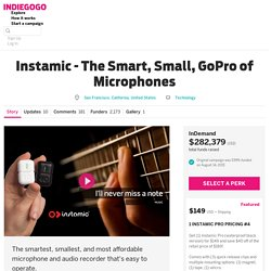 Instamic - The Smart, Small, GoPro of Microphones