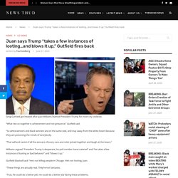 """Juan says Trump """"takes a few instances of looting…and blows it up,"""" Gutfield fires back"""