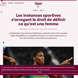 Les instances sportives s'arrogent le droit de définir ce qu'est une femme