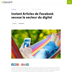 Instant Articles de Facebook secoue le secteur du digital