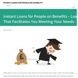 Instant Loans for People on Benefits – Loan That Facilitates You Meeting Your Needs