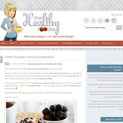 Instant Chocolate Cherry Buckwheat Bake