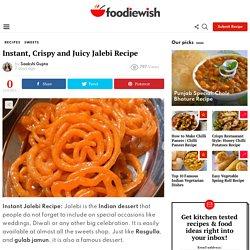 Instant, Crispy and Juicy Jalebi Recipe - FoodieWish