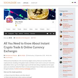 All You Need to Know About Instant Crypto Trade & Online Currency Exchanges