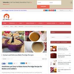 Instant and Delicious Baby Porridge Recipes