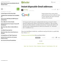 Instant disposable Gmail addresses