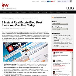 6 Instant Real Estate Blog Post Ideas You Can Use Today » KW Blog