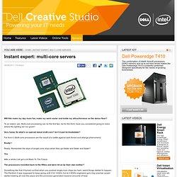 Instant expert: multi-core servers