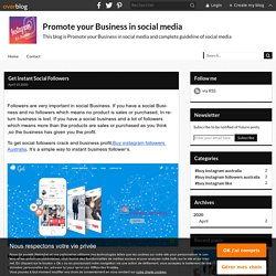 Get Instant Social Followers - Promote your Business in social media