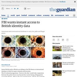 FBI wants instant access to British identity data