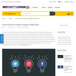 Instant Famous the Best Instagram Video Views – Instant Famous - Grow your social presence today