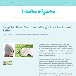 Sleep Set: Shield Your Brain All Night Long For Instant Relief