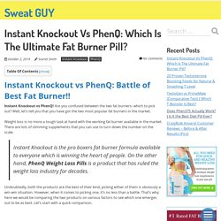 Instant Knockout Vs PhenQ: An Analysis to Find the Best Fat Burner?