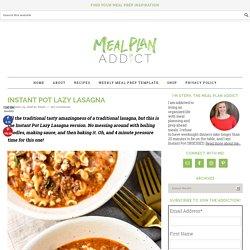 Instant Pot Lazy Lasagna - Meal Plan Addict