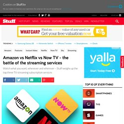 Amazon Prime Instant Video vs Netflix vs Now TV - which video streaming service is best?