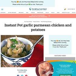 Instant Pot garlic parmesan chicken and potatoes